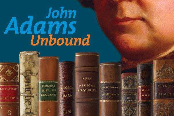 """John Adams Unbound"" Print"